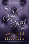 My Not So Super Sweet Life: A Hollywood High School Romance