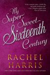 My Super Sweet Sixteenth Century: A Sweet YA/Time Travel Romance